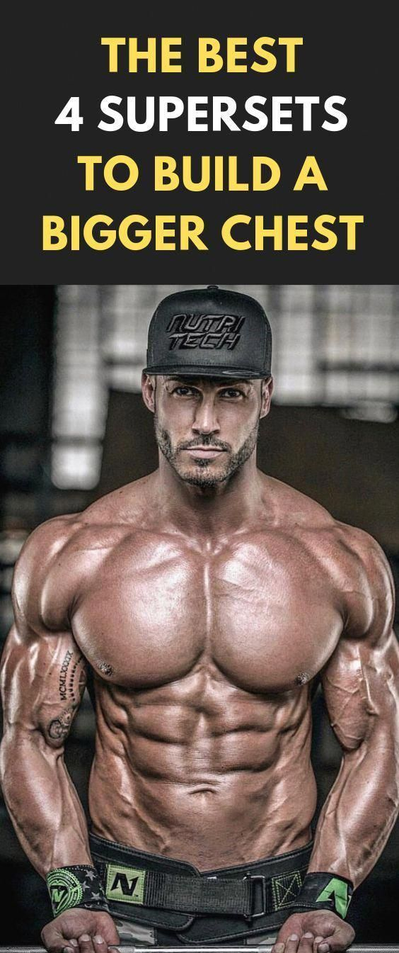 The Best 4 Supersets To Build A Bigger Chest fitness