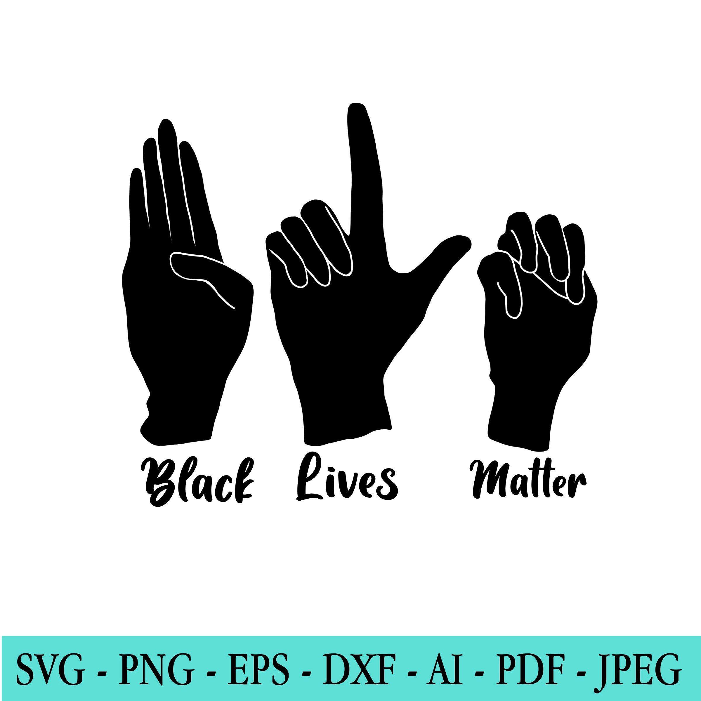 Black Lives Matter Sign Language Svg Png Blm Svg Png Svg Etsy Black Lives Matter Poster Black Lives Matter Art Black Lives Matter Quotes