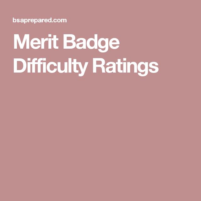 Merit Badge Difficulty Ratings Boy Scouts Pinterest Merit
