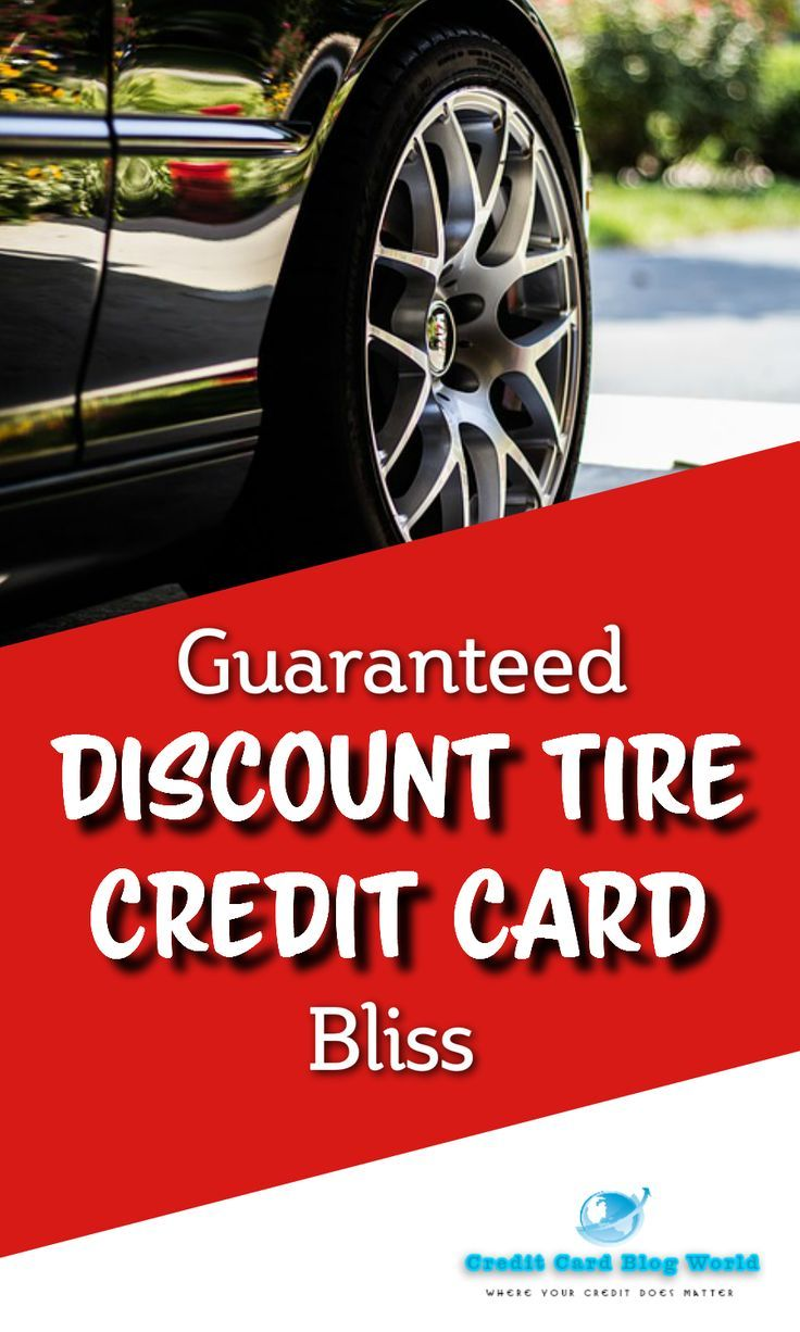 Guaranteed Discount Tire Credit Card Bliss. The Discount