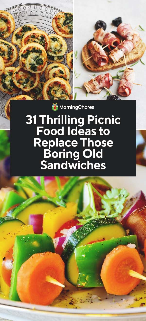 31 Picnic Food Ideas to Replace Those Boring Old Sandwiches