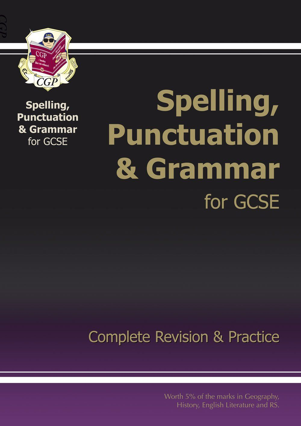 Spelling Punctuation And Grammar For Gcse Complete Revision
