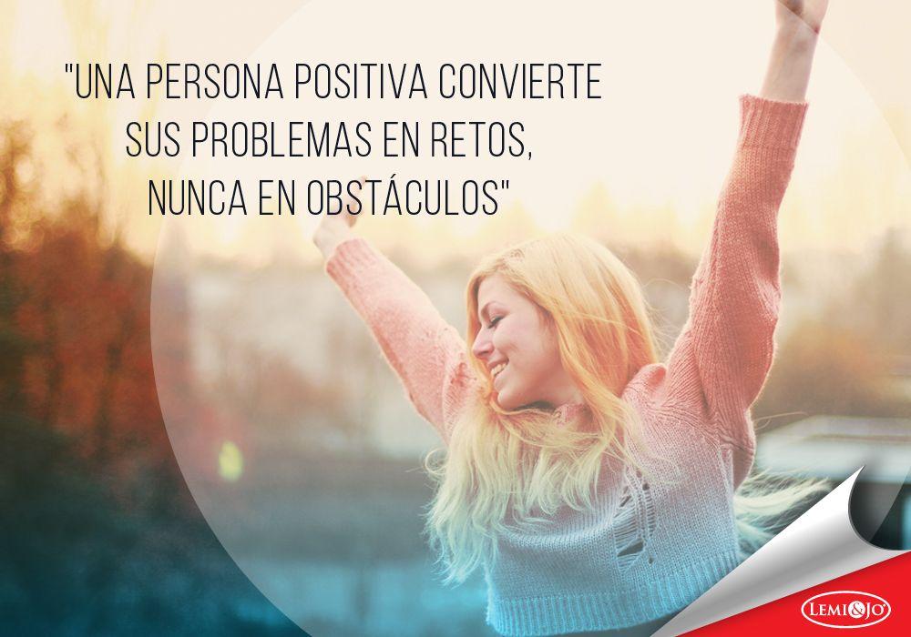 """""""Una persona positiva convierte sus problemas en retos, nunca en obstáculos""""  #frases"""