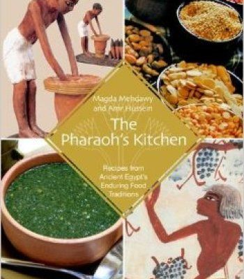 The pharaohs kitchen recipes from ancient egypts enduring food the pharaohs kitchen recipes from ancient egypts enduring food traditions pdf forumfinder Choice Image