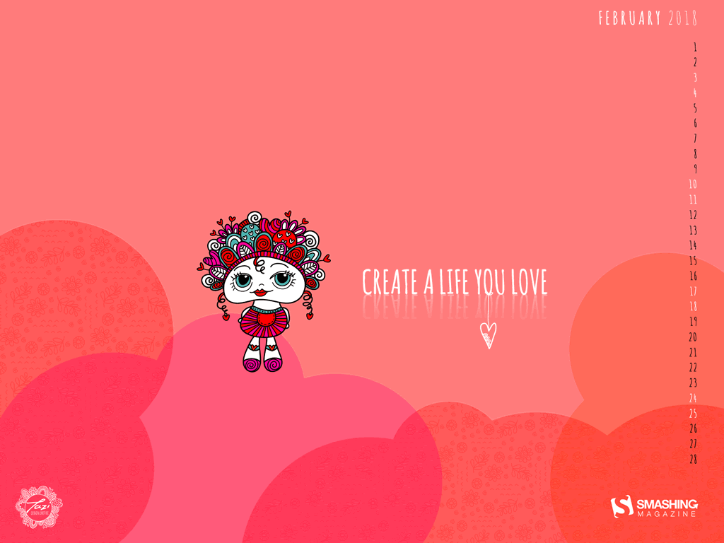 Create A Life You Love This Months Collection Of Free Desktop Wallpapers Are Now