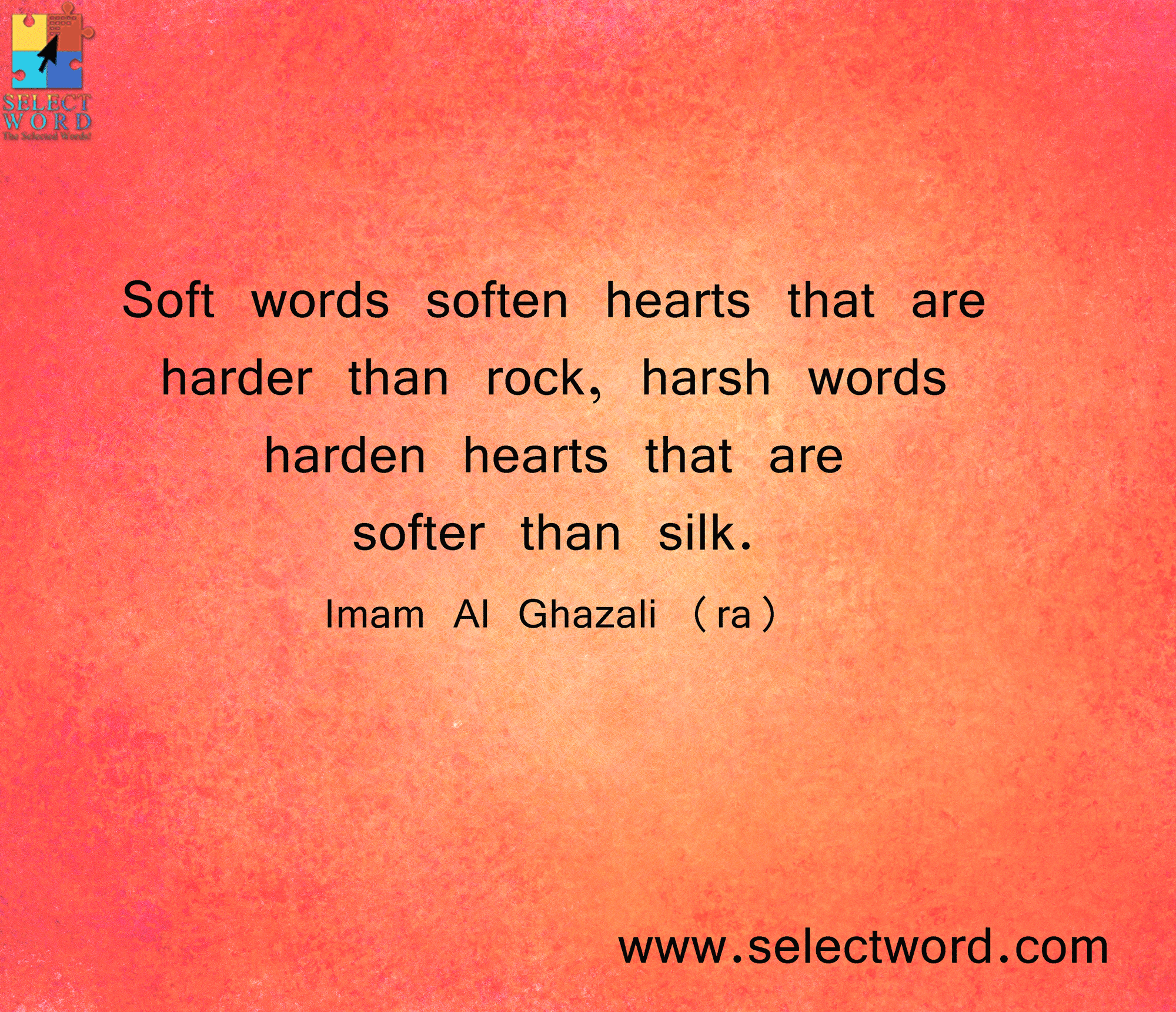 Soft words soften hearts that are harder than rock, harsh