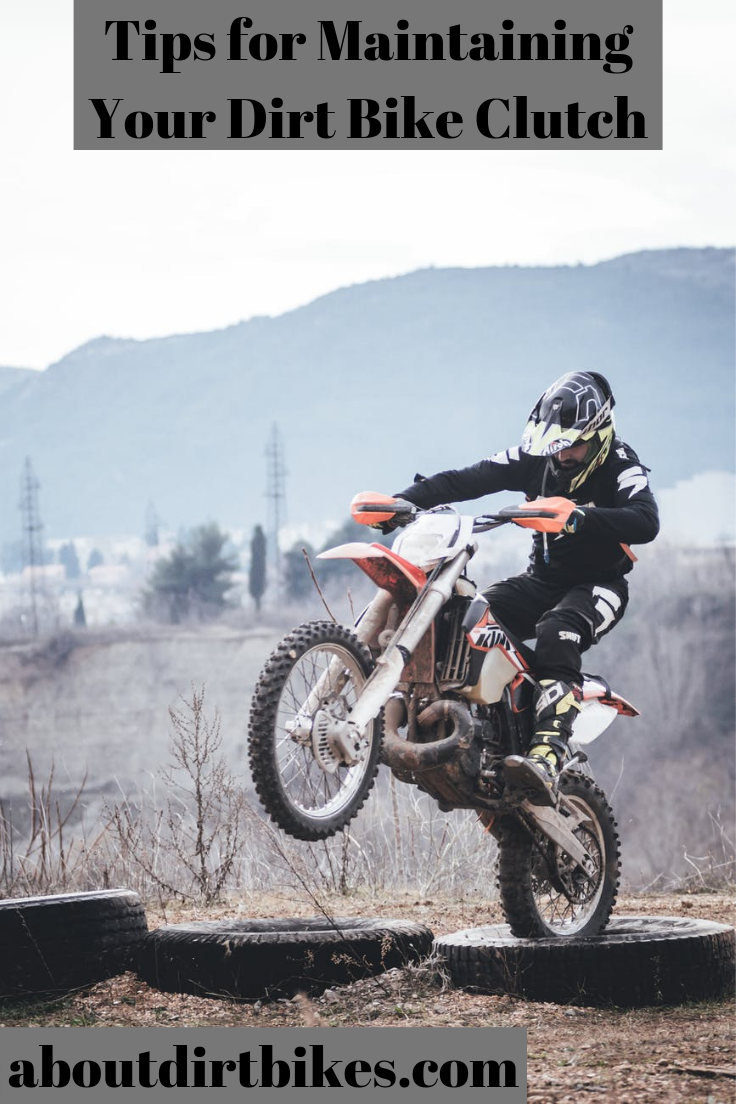 Tips For Maintaining Your Dirt Bike Clutch Dirt Bike Dirt Bikes