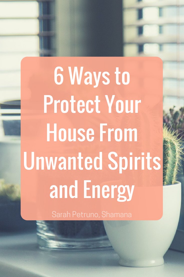 6 Ways To Manage Protect And Get Rid Of Unwanted Spirits Energy In Your Home