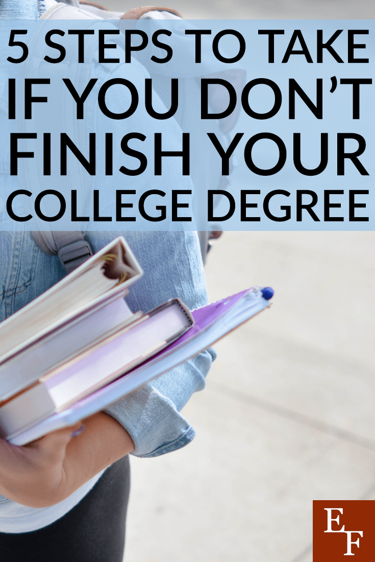 5 Steps to Take If You Don't Finish Your College Degree ...