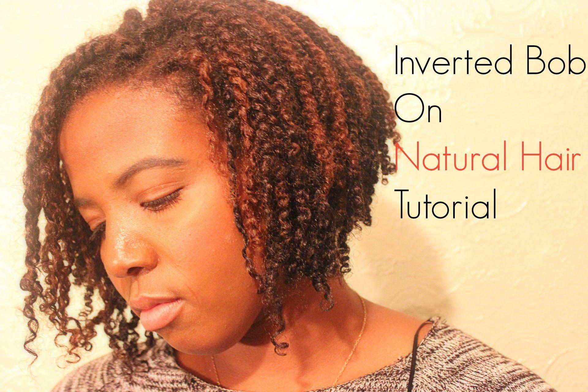 Natural Hair Tutorial Inverted Bob On Natural Hair Hair