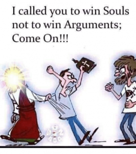 To Win Souls Not Arguments Win Argument Soul Winning Christian Quotes Inspirational