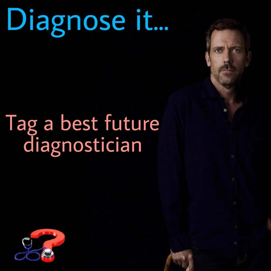 Tag the best future diagnostician you know and let him know you Believe in him