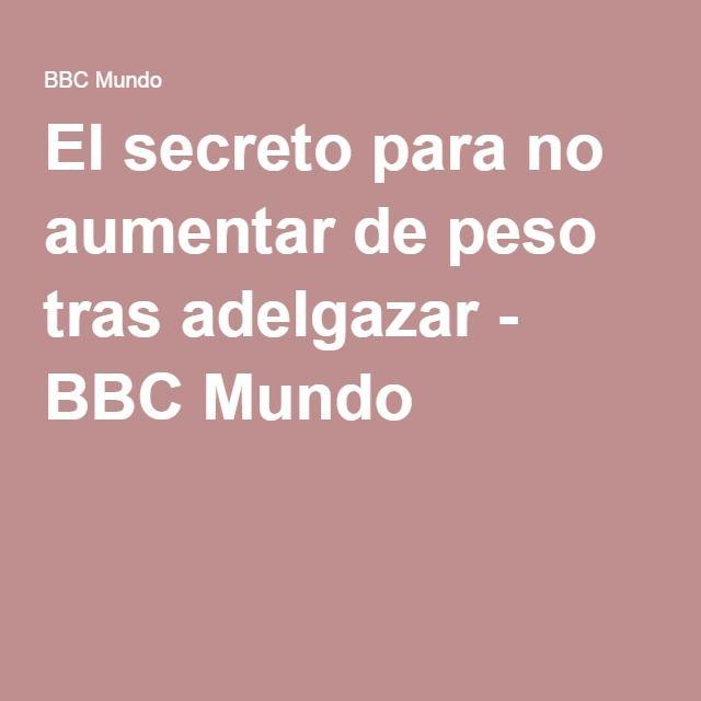 El secreto para no aumentar de peso tras adelgazar - BBC Mundo