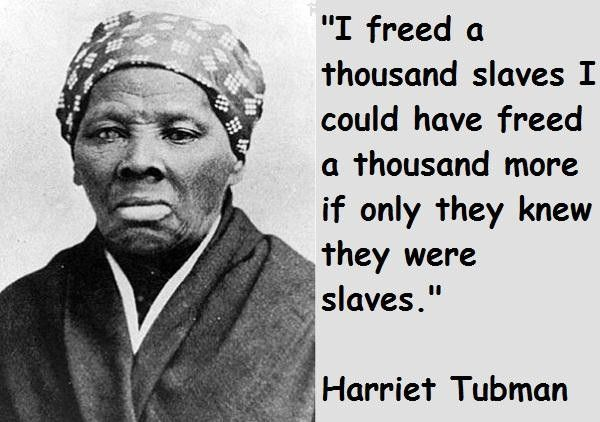 QuotesHarriet Tubman Quotes Harriet Tubman On Liberation And Magnificent Harriet Tubman Quotes