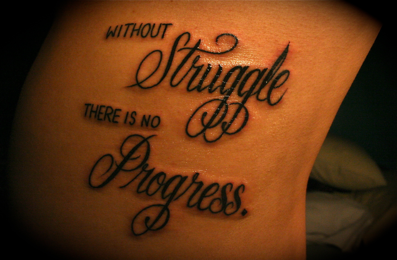 Without Struggle There Is No Progress Truth Wisdom Tattoos