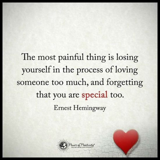 The Most Painful Thing Is Losing Yourself In The Process Of Loving Someone Too Much Life Quotes Motivational Quotes For Life Super Funny Quotes