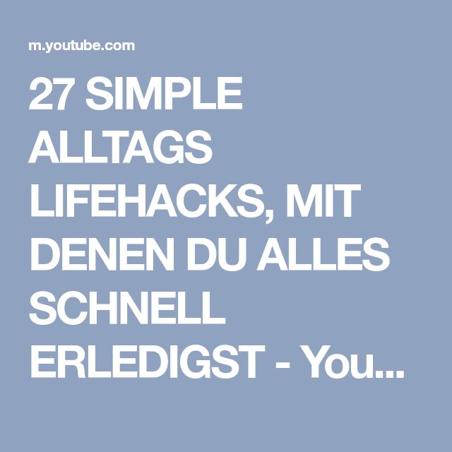 27 SIMPLE ALLTAGS LIFEHACKS MIT DENEN DU ALLES SCHNELL ERLEDIGST