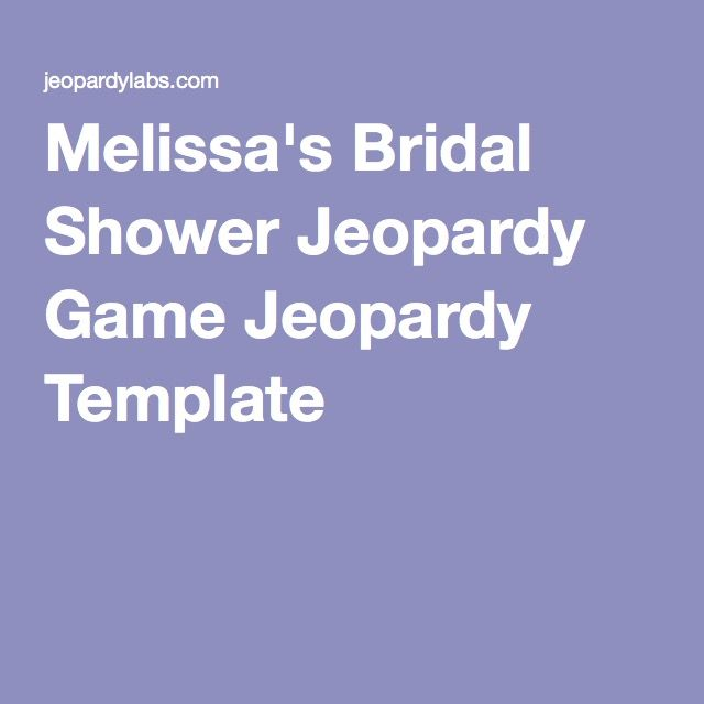 melissa s bridal shower jeopardy game jeopardy template moh