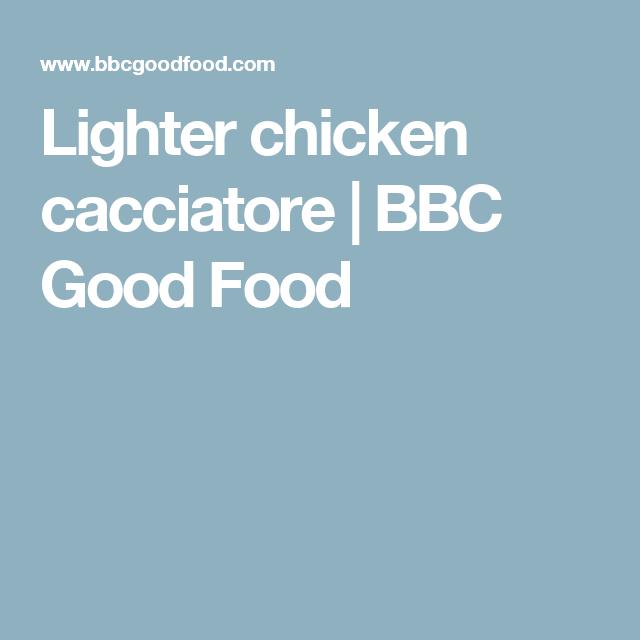 Lighter chicken cacciatore bbc good food chicken recipes lighter chicken cacciatore bbc good food forumfinder Gallery