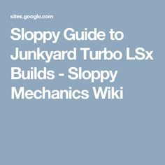Sloppy Guide to Junkyard Turbo LSx Builds - Sloppy Mechanics