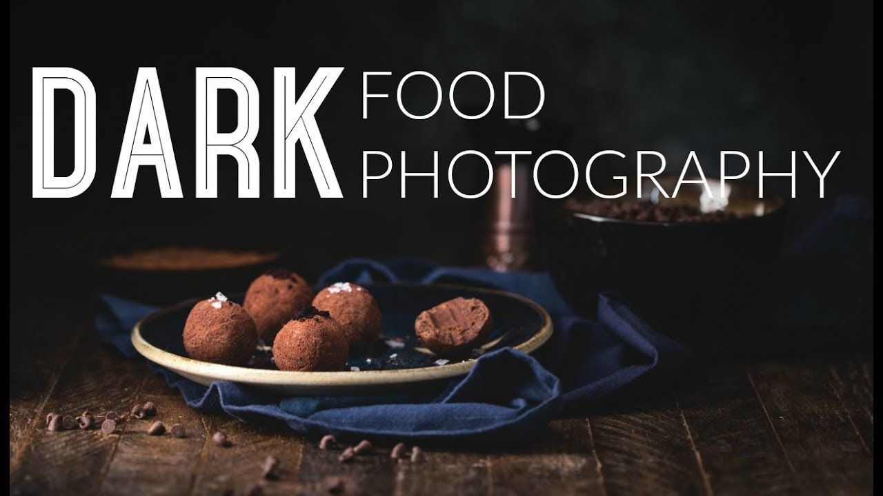 Dark Food Photography Shooting And Editing Youtube Dark Food
