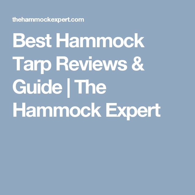 Great Best Hammock Tarp Reviews U0026 Guide | The Hammock Expert