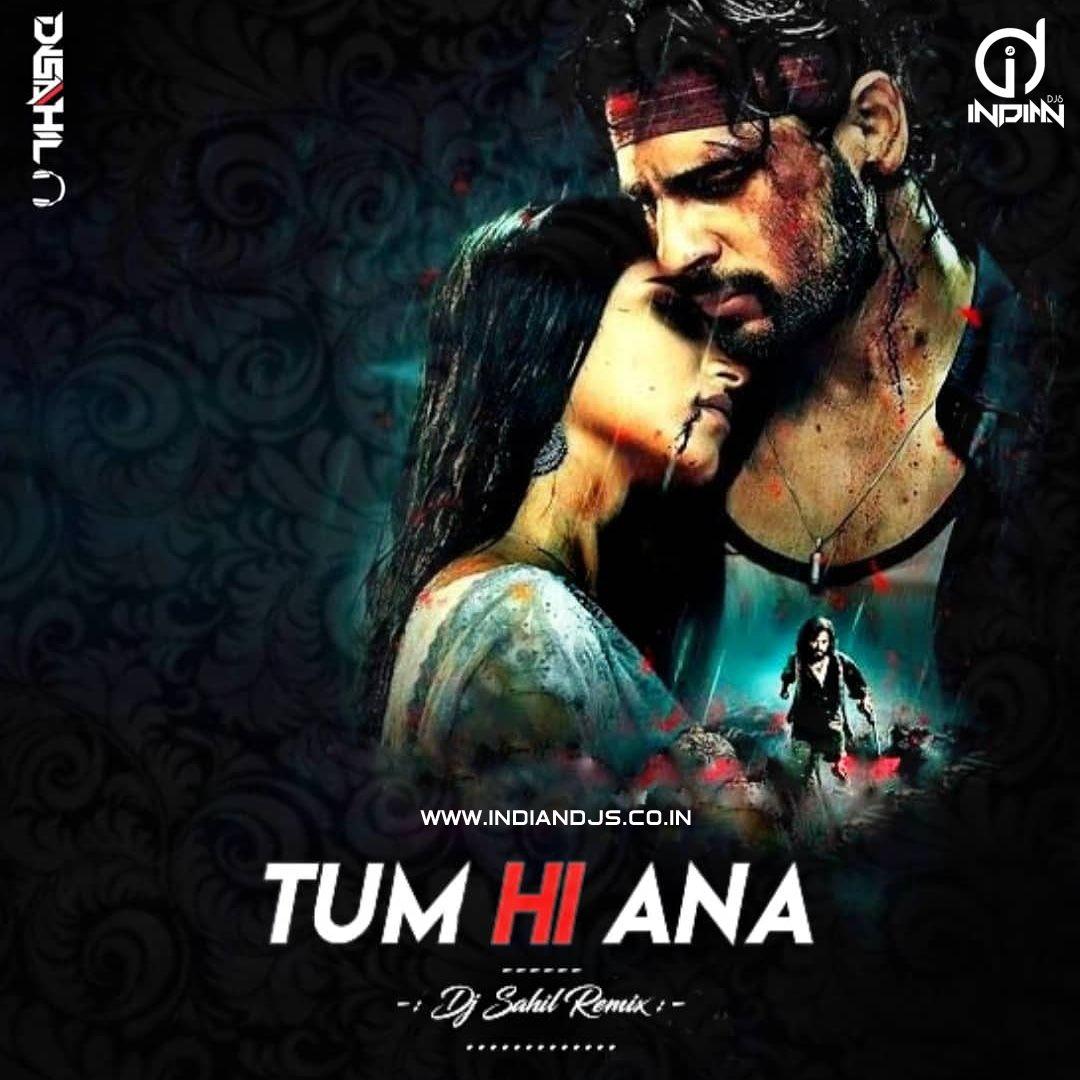 Tum Hi Ana Marjaavan Dj Sahil Remix Indiandjs 320kbps Dj Remix Songs Songs Dj Songs