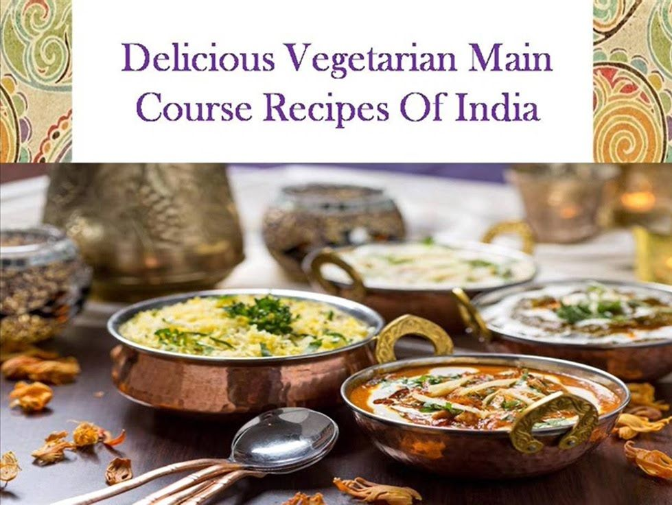 Delicious vegetarian maincourse recipes of india indian veg delicious vegetarian maincourse recipes of india forumfinder Images