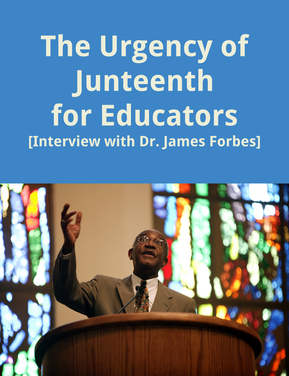 The Urgency Of Juneteenth For Educators Interview With Dr James