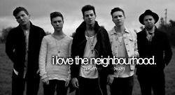 I love The Neighbourhood... and that's who I am.