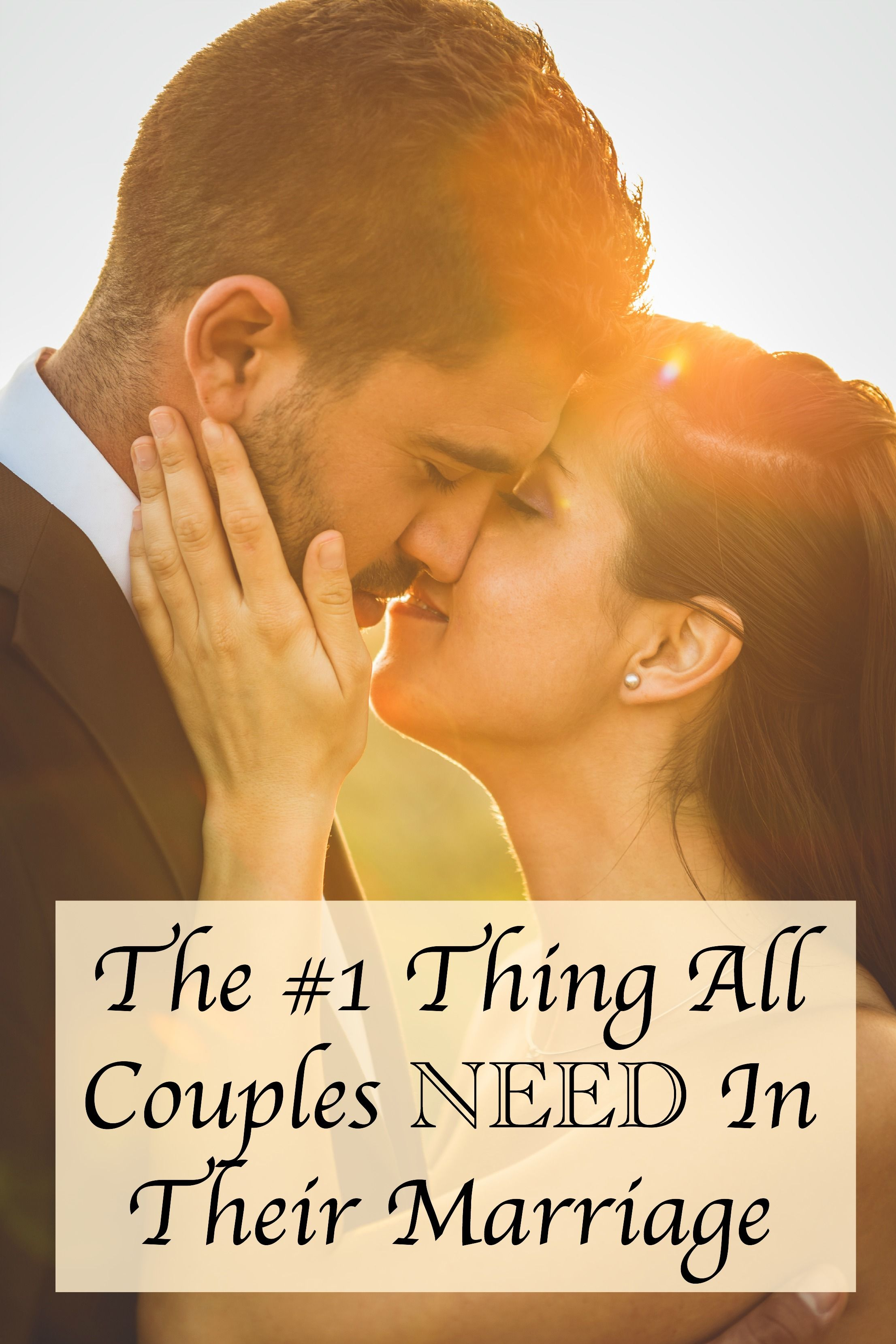 The 1 Thing All Couples Need In Their Marriage