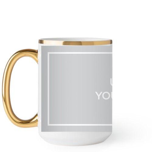 Upload Your Own Design Mug, Gold Handle, 15 oz