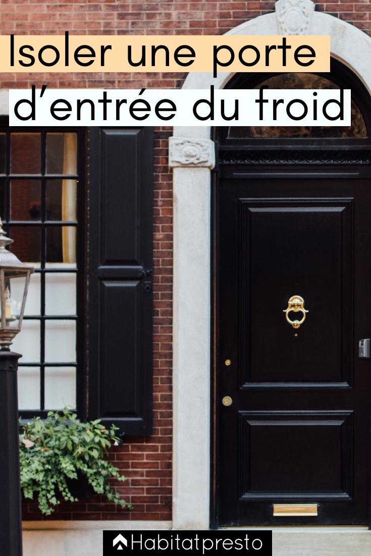 Isoler Une Porte D Entree Du Froid 6 Idees A Appliquer