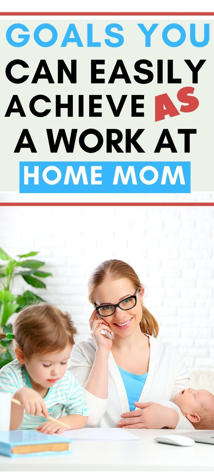 5 Realistic Goals for Busy Work at Home Moms - PRACTICAL MOMMY LIFE