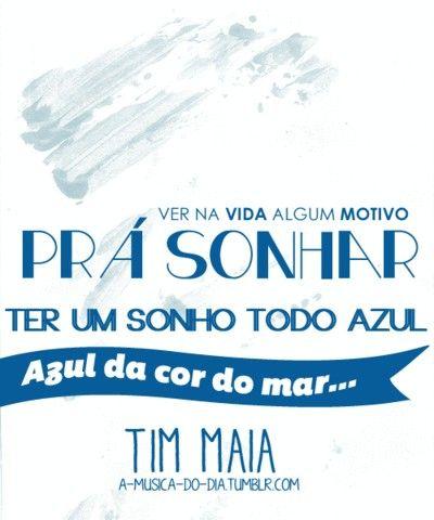 Azul Da Cor Do Mar Tim Maia Musicas Trechos De Frases Sobre