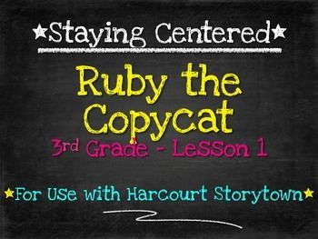 Ruby the Copycat - 3rd Grade - Harcourt Storytown Lesson 1Use these no-prep, student-friendly activities in literacy centers all week while you teach small skill groups!  They are aligned with the weeks reading selection and provide extra practice in phonics, vocabulary and comprehension.