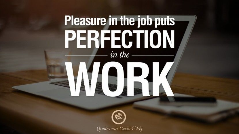 Image of: Team Pleasure In The Job Puts Perfection In The Work 20 Quotes On Office Job Occupation Working Environment And Career Success Pinterest 20 Quotes On Office Job Occupation Working Environment And Career