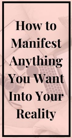 How to Manifest Anything Into Your Reality - Return to Daydreams