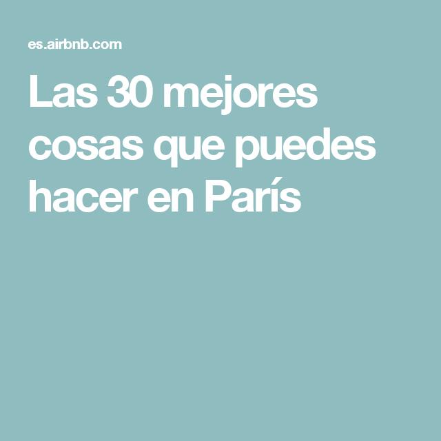 Las 30 mejores cosas que puedes hacer en París