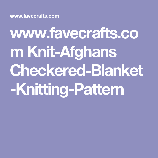 Checkered knit blanket knitted afghans knitting patterns and afghans checkered knit blanket dt1010fo