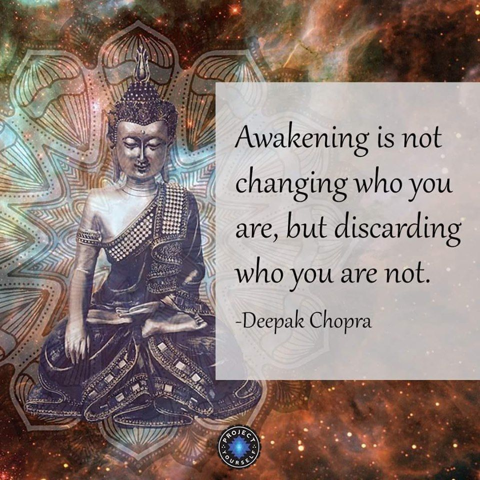 Awakening Is Not Changing Who You Are Wisdom Quotes Buddhism Quote Buddhist Quotes