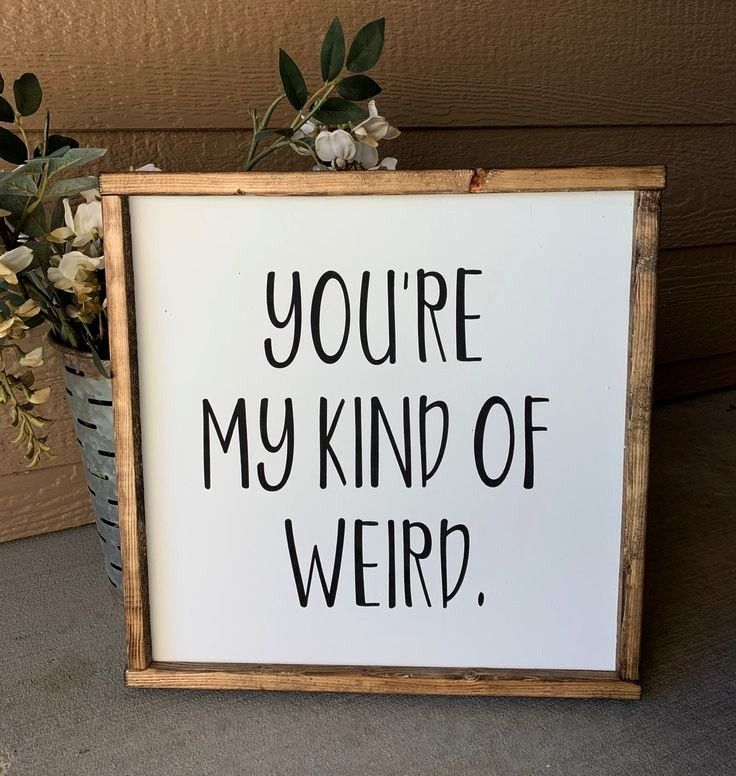Signs with quotes  farmhouse decor  wood signs  home decor  marriage  farmhouse signs  wedding signs  youre my kind of weird   Signs with quotes  farmhouse decor  wood si...