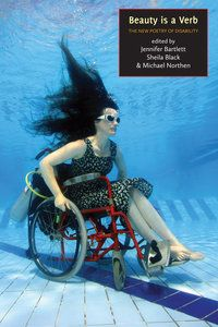 Beauty is a Verb:  The New Poetry of Disability (out Fall 2011)--lovely cover!