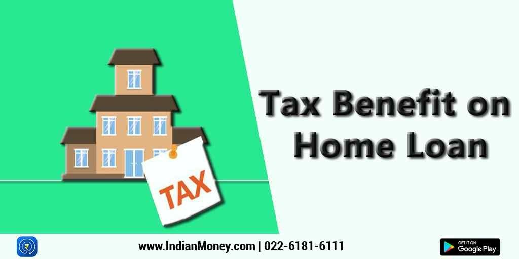 Tax Benefit For Home Loan The Borrowers Benefit Finance