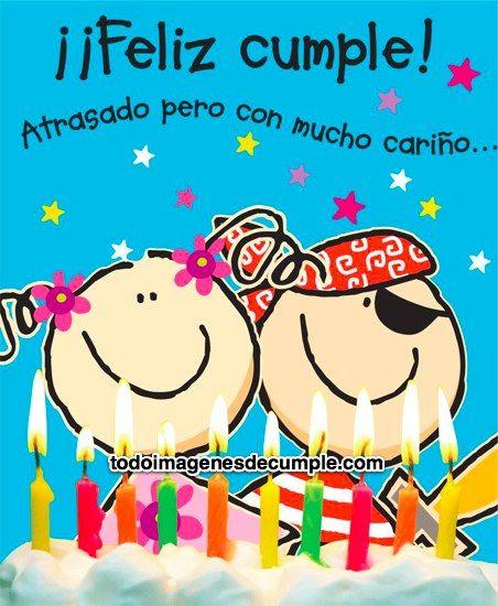 Cumpleanos Frases De Cumpleanos Happy Birthday Greetings Happy