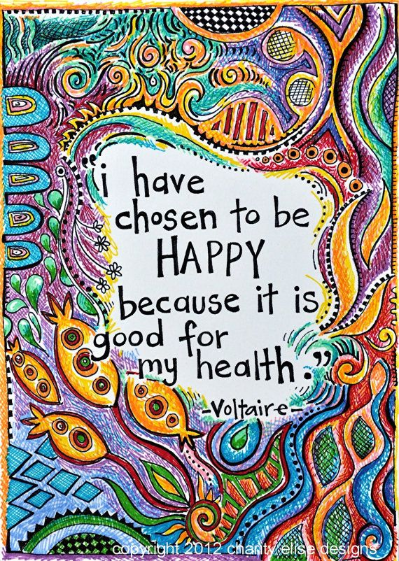 Brightly Colored Art Print I Have Chosen To Be Happy Because It Is Good For My Health Voltaire Quote In 2021 Voltaire Quotes Choose Happy Words