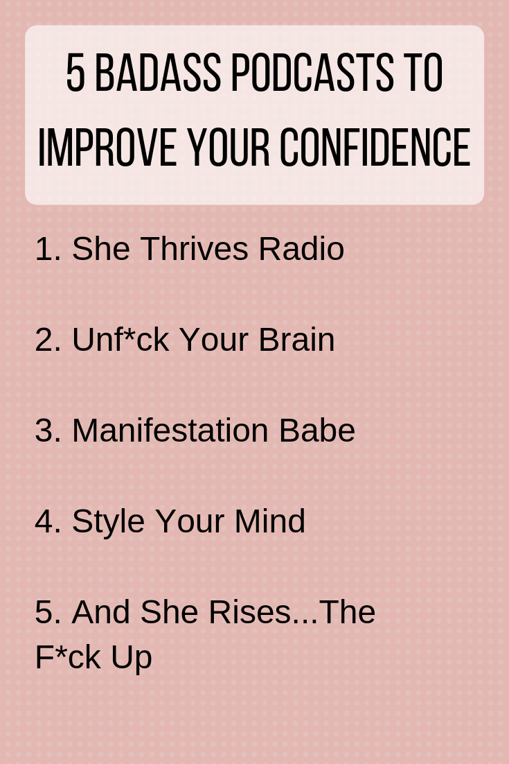 5 Badass Podcasts To Improve Your Confidence  #personalgrowth