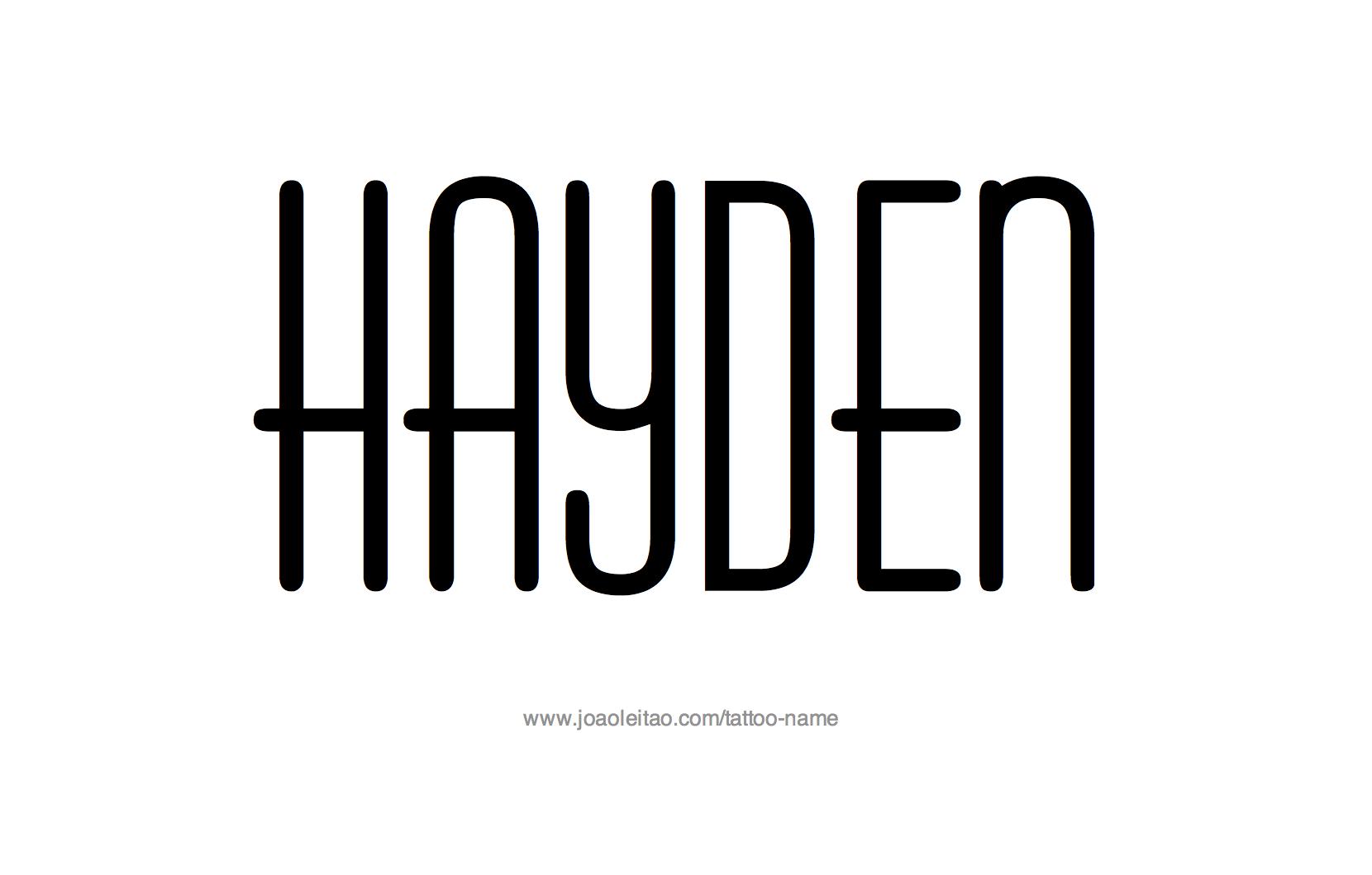 Hayden Name Tattoo Designs   My Life   Name tattoos, Name tattoo ...