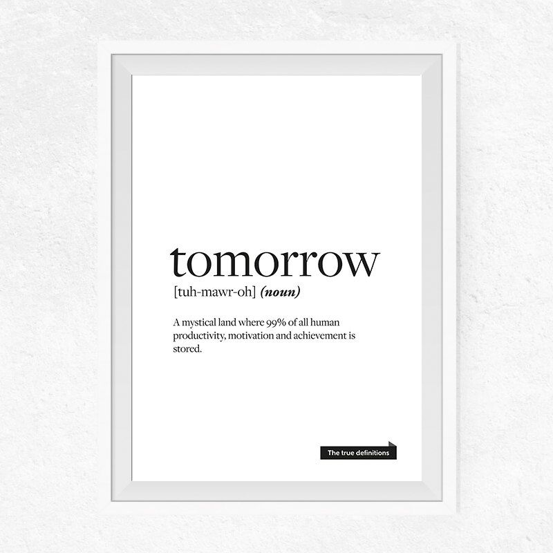 picture regarding Printable Definitions titled Tomorrow correct definition Printable Humorous Print doorway