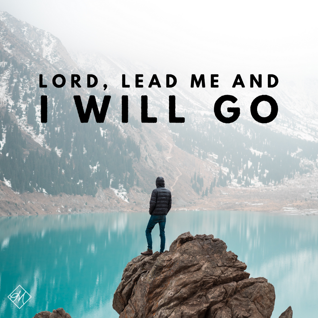 Lord, lead me And I will go. [Daystar.com] | Christian quotes  inspirational, Christian quotes, Encouragement quotes